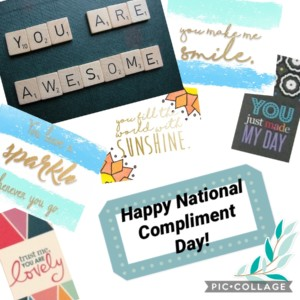Yesterday was National Compliment Day! So to celebrate I made this collage and sent in through social media to some of my good friends to let them know that they mean the world to me!